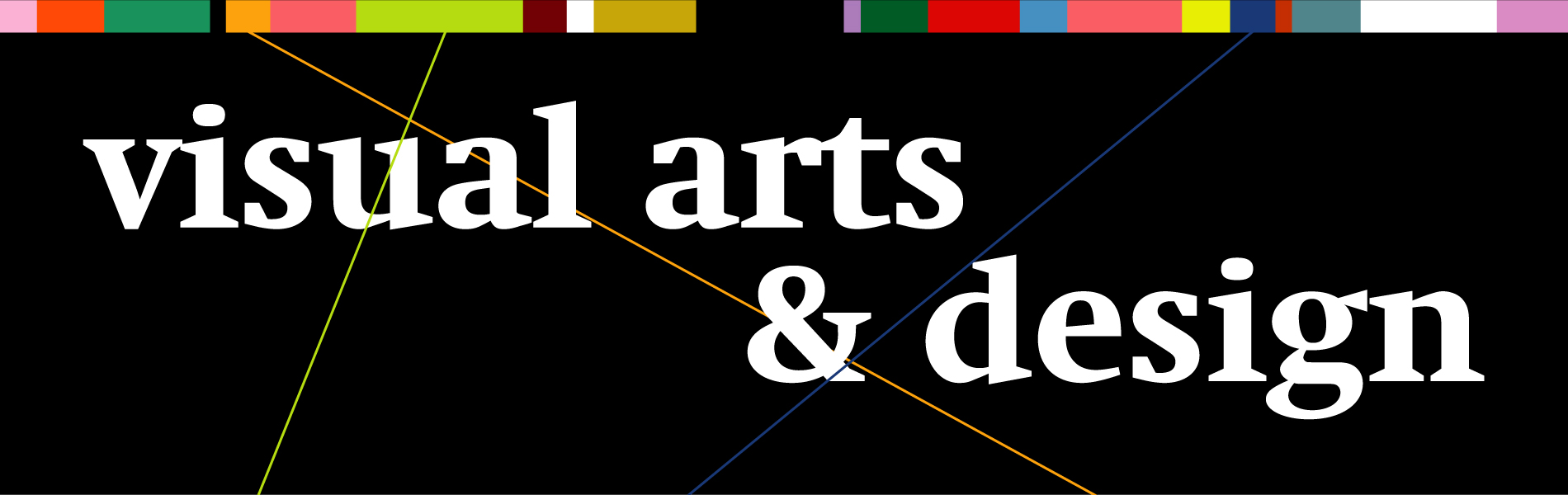 Visual Arts and Design, white letters on black background